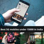 Best 5G mobiles under 15000 in India